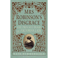 Mrs Robinson's Disgrace: The Private Diary of a Victorian Lady (BOK)