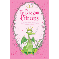 The Dragon Princess: And Other Tales of Magic, Spells and True Luuurve (BOK)