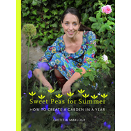Sweetpeas for Summer: How to Create a Garden in a Year (BOK)