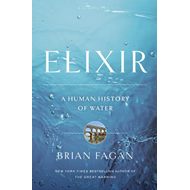 Elixir: A Human History of Water (BOK)