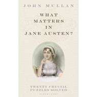 What Matters in Jane Austen?: Twenty Crucial Puzzles Solved (BOK)