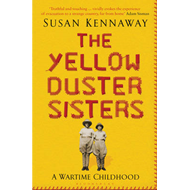 The Yellow Duster Sisters: A Wartime Childhood (BOK)