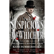 The Suspicions of Mr. Whicher: or the Murder at Road Hill House (BOK)