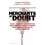 Merchants of Doubt: How a Handful of Scientists Obscured the Truth on Issues from Tobacco Smoke to Global Warming (BOK)