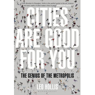 Cities are Good for You: The Genius of the Metropolis (BOK)