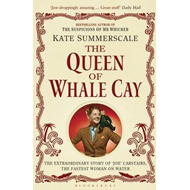 The Queen of Whale Cay: The Extraordinary Story of 'Joe' Carstairs, the Fastest Woman on Water (BOK)