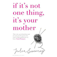 If it's Not One Thing it's Your Mother (BOK)
