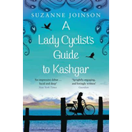 Lady Cyclist's Guide to Kashgar (BOK)