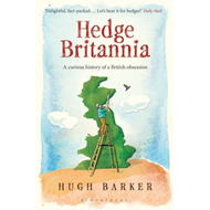 Hedge Britannia: A Curious History of a British Obsession (BOK)