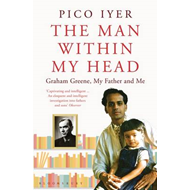 The Man Within My Head: Graham Green, My  Father and Me (BOK)