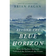 Beyond the Blue Horizon: How the Earliest Mariners Unlocked the Secrets of the Oceans (BOK)