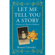 Let Me Tell You a Story: A Memoir of a Wartime Childhood (BOK)