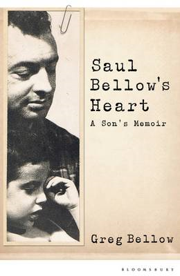 Saul Bellow's Heart: A Son's Memoir (BOK)