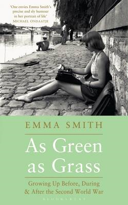 As Green as Grass: Growing Up Before, During & After the Second World War (BOK)