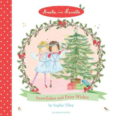 Amelie and Nanette: Snow Flakes and Fairy Wishes (BOK)