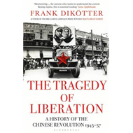 The Tragedy of Liberation: A History of the Chinese Revolution 1945-1957 (BOK)