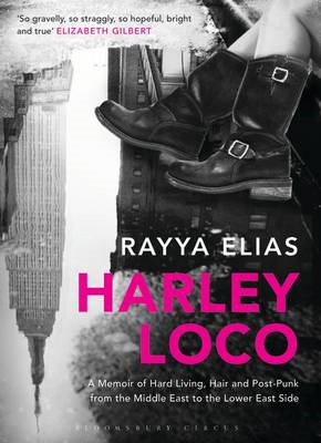 Harley Loco: A Memoir of Hard Living, Haircutting and Post-punk from the Middle East to the Lower Ea (BOK)