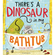 There's a Dinosaur in My Bathtub (BOK)