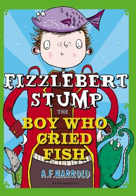 Fizzlebert Stump: The Boy Who Cried Fish (BOK)