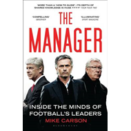 The Manager: Inside the Minds of Football's Leaders (BOK)