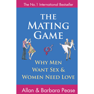 The Mating Game: Why Men Want Sex and Women Need Love (BOK)