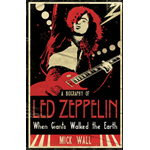 "When Giants Walked the Earth: A Biography of ""Led Zeppelin"" (BOK)"