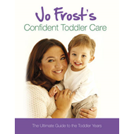 Jo Frost's Confident Toddler Care (BOK)
