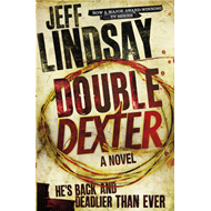 Double Dexter: A Novel (BOK)