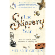 The Slippery Year: How One Woman Found Happiness in Everyday Life (BOK)