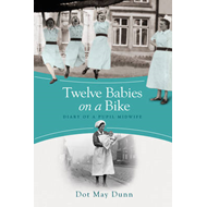 Twelve Babies on a Bike: Diary of a Pupil Midwife (BOK)