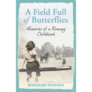 A Field Full of Butterflies: Memories of a Romany Childhood (BOK)