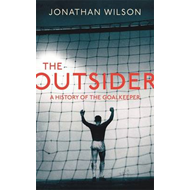 The Outsider: A History of the Goalkeeper (BOK)