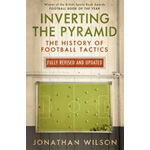Inverting the Pyramid: The History of Football Tactics (BOK)