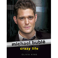 Michael Buble: Crazy Life: The Illustrated World (BOK)