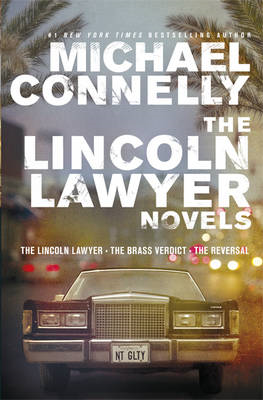 The Lincoln Lawyer Novels: The Lincoln Lawyer, The Brass Verdict, The Reversal (BOK)