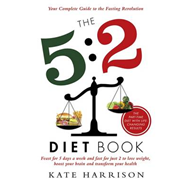 The 5:2 Diet Book: Feast for 5 Days a Week and Fast for 2 to Lose Weight, Boost Your Brain and Transform Your Health (BOK)