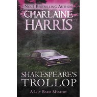 Shakespeare's Trollop: A Lily Bard Mystery (BOK)