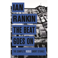 Beat Goes On: The Complete Rebus Stories (BOK)