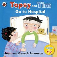 Topsy and Tim: Go to Hospital (BOK)