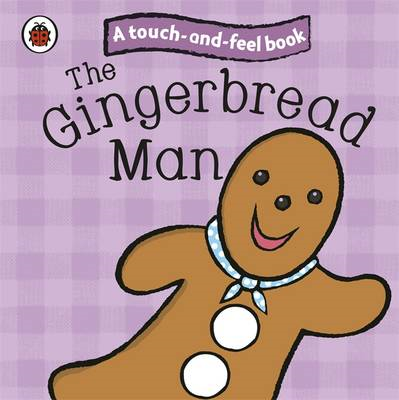 Gingerbread Man: Ladybird Touch and Feel Fairy Tales (BOK)