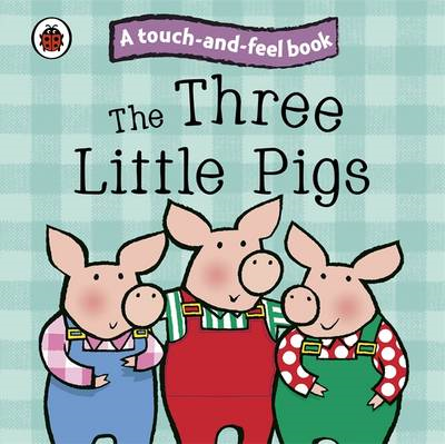 Three Little Pigs: Ladybird Touch and Feel Fairy Tales (BOK)