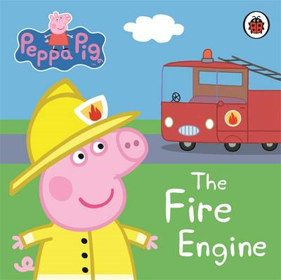 Peppa Pig: The Fire Engine: My First Storybook (BOK)