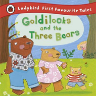 Goldilocks and the Three Bears: Ladybird First Favourite Tal (BOK)