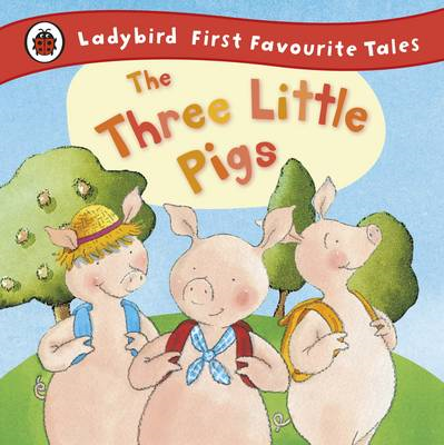 Three Little Pigs: Ladybird First Favourite Tales (BOK)