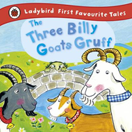 The Three Billy Goats Gruff: Ladybird First Favourite Tales (BOK)