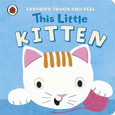 This Little Kitten: Ladybird Touch and Feel (BOK)