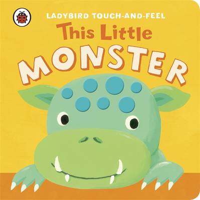 This Little Monster: Ladybird Touch and Feel (BOK)