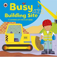 Ladybird lift-the-flap book: Busy Building Site (BOK)