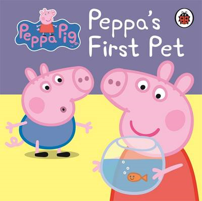 Peppa Pig: Peppa's First Pet: My First Storybook (BOK)