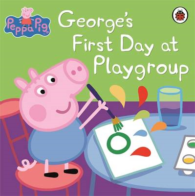 George's First Day at Playgroup (BOK)
